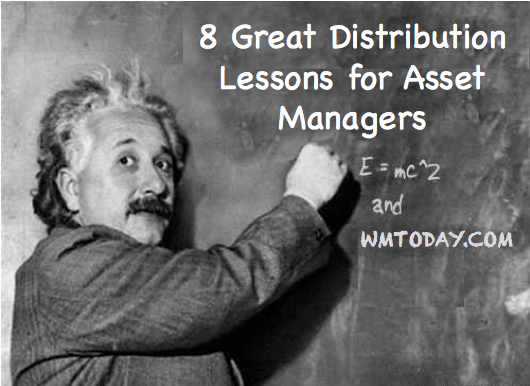 8 Great Distribution Lessons for Asset Managers